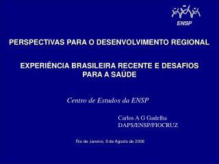 EXPERIÊNCIA BRASILEIRA RECENTE E DESAFIOS PARA A SAÚDE