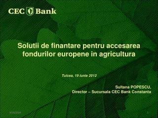 Solutii de finantare pentru accesarea fondurilor europene in agricultura