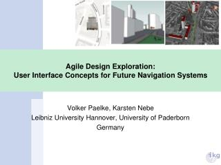 Agile Design Exploration: User Interface Concepts for Future Navigation Systems