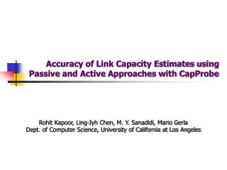 Accuracy of Link Capacity Estimates using  Passive and Active Approaches with CapProbe