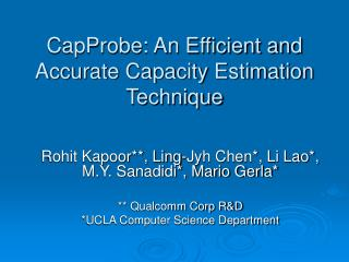 CapProbe: An Efficient and Accurate Capacity Estimation Technique