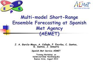 Multi-model Short-Range Ensemble Forecasting at Spanish Met Agency  (AEMET)