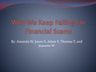 Why We Keep Falling For Financial Scams