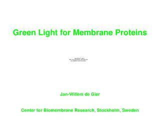 Jan-Willem de Gier Center for Biomembrane Research, Stockholm, Sweden