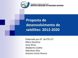 Proposta de desenvolvimento de satélites: 2012-2020
