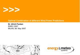 Dr. Ulrich Focken EWEC 2007 MILAN, 08. May 2007