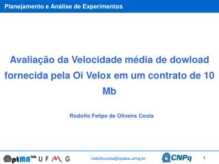 Avaliação da Velocidade média de dowload fornecida pela Oi Velox em um contrato de 10 Mb