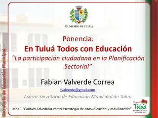 """Ponencia:  En Tuluá Todos con Educación """"La participación ciudadana en la Planificación Sectorial"""""""