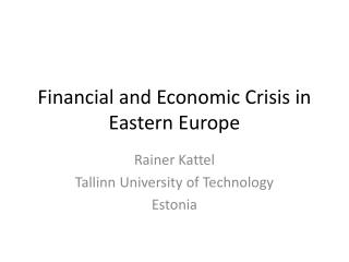 Financial and Economic Crisis in Eastern Europe