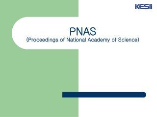 PNAS (Proceedings of National Academy of Science)