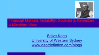 Financial Markets Instability: Sources & Remedies A Minskian View