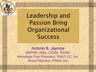Leadership and Passion Bring Organizational Success
