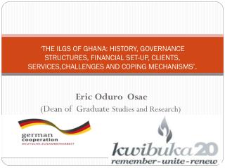 Eric Oduro  Osae (Dean of  Graduate  Studies and Research)