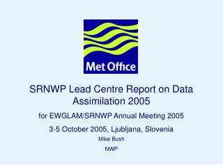 SRNWP Lead Centre Report on Data Assimilation 2005 for EWGLAM/SRNWP Annual Meeting 2005
