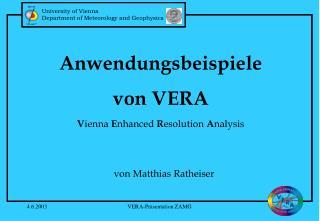 Anwendungsbeispiele  von VERA V ienna  E nhanced  R esolution  A nalysis