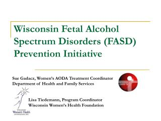 Wisconsin Fetal Alcohol Spectrum Disorders (FASD) Prevention Initiative