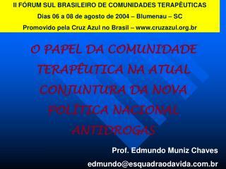 O PAPEL DA COMUNIDADE  TERAPÊUTICA NA ATUAL  CONJUNTURA DA NOVA  POLÍTICA NACIONAL  ANTIDROGAS