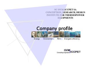 SC OVM-ICCPET SA CONCEPTI ON ,  R E SEARCH ,  DESIGN INSTITUTE FOR THERMOPOWER EQUIPMENTS