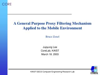 A General Purpose Proxy Filtering Mechanism Applied to the Mobile Environment Bruce Zenel