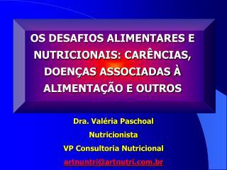 OS DESAFIOS ALIMENTARES E NUTRICIONAIS: CARÊNCIAS, DOENÇAS ASSOCIADAS À ALIMENTAÇÃO E OUTROS