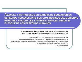 Coordinación de Sociedad civil de la Subcomisión de  Educación en Derechos Humanos. CPGMDH.SEGOB