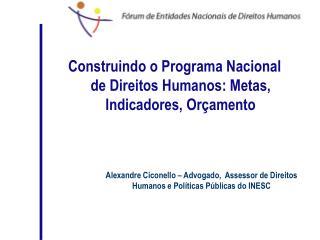 Construindo o Programa Nacional de Direitos Humanos: Metas, Indicadores, Orçamento