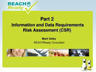Part 2 Information and Data Requirements Risk Assessment (CSR)