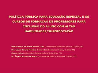 Denise Maria de Matos Pereira Lima  (Universidade Federal do Paraná, Curitiba, PR)