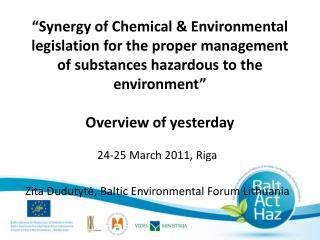 24-25 March 2011, Riga Zita Dudutytė, Baltic Environmental Forum Lithuania