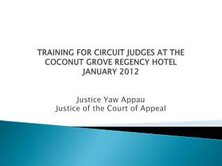 TRAINING FOR CIRCUIT JUDGES AT THE COCONUT GROVE REGENCY HOTEL JANUARY 2012