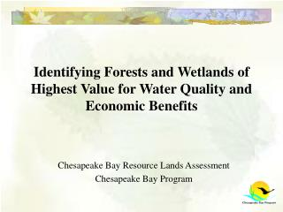Identifying Forests and Wetlands of Highest Value for Water Quality and Economic Benefits