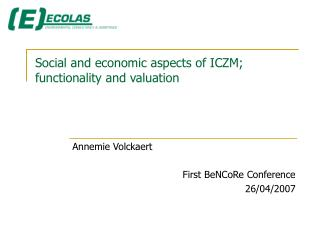 Social and economic aspects of ICZM; functionality and valuation