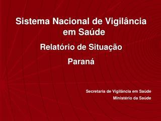 Secretaria de Vigilância em Saúde Ministério da Saúde