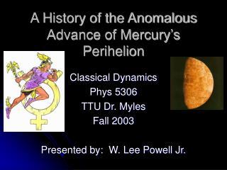 A History of the Anomalous Advance of Mercury s Perihelion