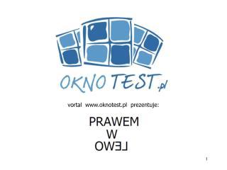 vortal  oknotest.pl  prezentuje: