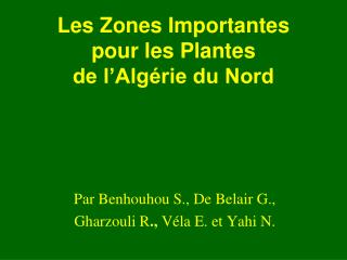 Les Zones Importantes  pour les Plantes  de l'Algérie du Nord