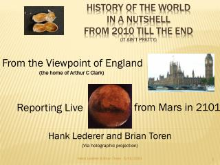 History of the World  In a nutshell from 2010 till the end It ain t Pretty