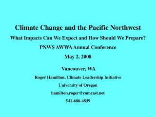 Climate Change and the Pacific Northwest What Impacts Can We Expect and How Should We Prepare?