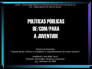 POLÍTICAS PÚBLICAS DE/COM/PARA A JUVENTUDE