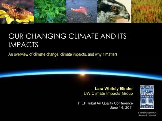 Our changing climate and its impacts