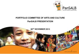 portfolio  committee of ARTS and culture  PanSALB  PRESENTATION 06 TH  November 2013