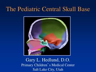 The Pediatric Central Skull Base
