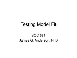 Testing Model Fit