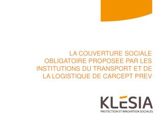 La protection sociale obligatoire Des institutions du Transport et de la Logistique