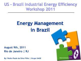 Energy Management in Brazil August 9th, 2011 Rio de Janeiro | RJ