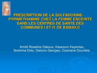 Amité Roseline Dakouo, Kassoum Kayentao, Ibrahima Dolo, Dakono Georges, Ousmane Doumbia