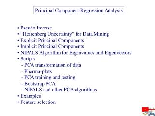 "• Pseudo Inverse • ""Heisenberg Uncertainty"" for Data Mining • Explicit Principal Components"