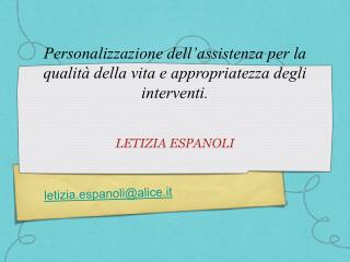Personalizzazione dell'assistenza per la qualità della vita e appropriatezza degli interventi.