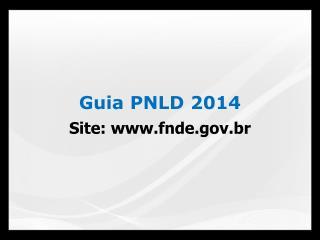 Guia PNLD 2014 Site: fnde.br