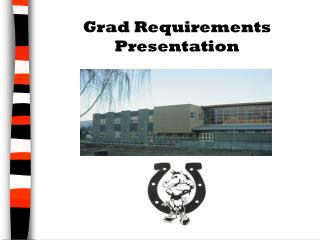 Grad Requirements Presentation